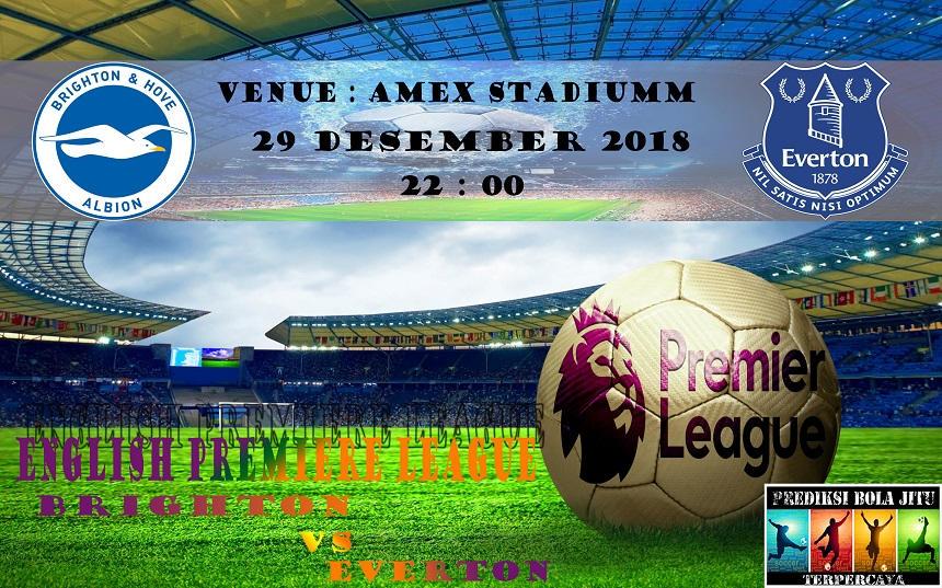Prediksi Bola Jitu Brighton Hove Albion vs Everton 29 Desember 2018