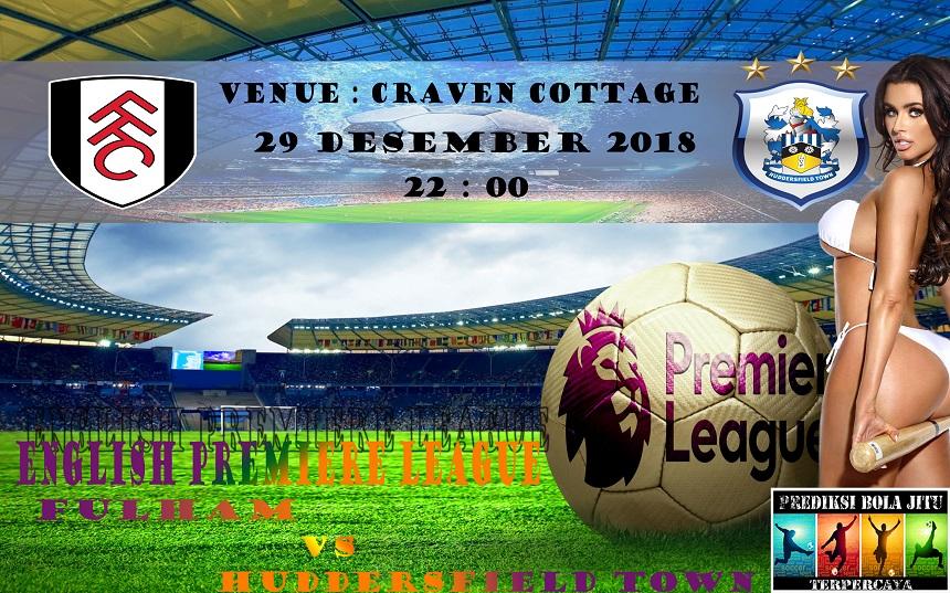 Prediksi Bola Jitu Fulham vs Huddersfield Town 29 Desember 2018